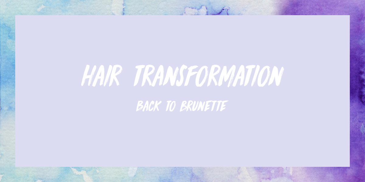 Hair transformation: Back to brunette